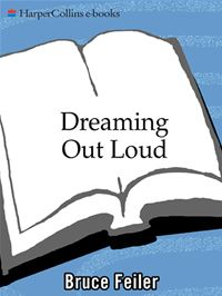 Dreaming Out Loud: Garth Brooks  Wynonna Judd  Wade Hayes - Bruce Feiler