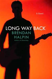 Long Way Back: A Novel - Brendan Halpin
