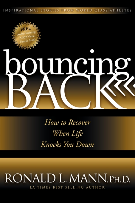 Bouncing Back: How to Recover When Life Knocks You Down - Morgan James Publishing