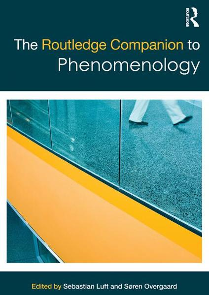 The Routledge Companion to Phenomenology - Routledge