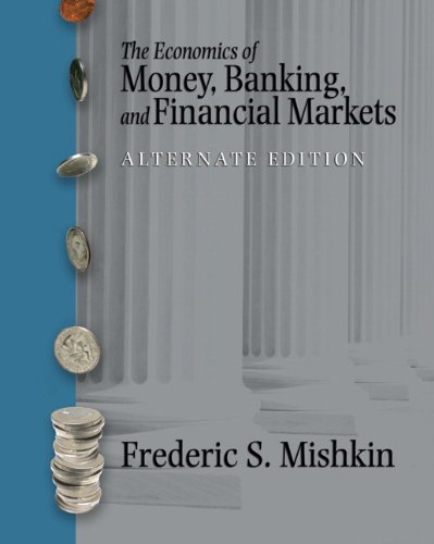 The Economics of Money, Banking and Financial Markets plus MyEconLab plus eBook 1-semester Student Access Kit, Alternate Edition - Frederic S. Mishkin