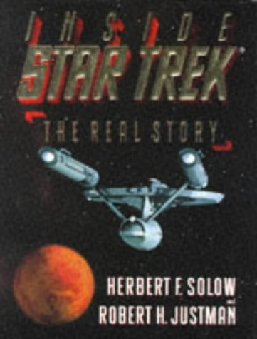 Inside Star Trek: The Real Story - Herbert F. Solow, Robert H. Justman
