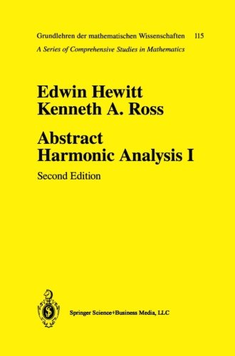 Abstract Harmonic Analysis: Volume I Structure of Topological Groups Integration Theory Group Representations (Grundlehren der mathematische - Edwin Hewitt; Kenneth A. Ross