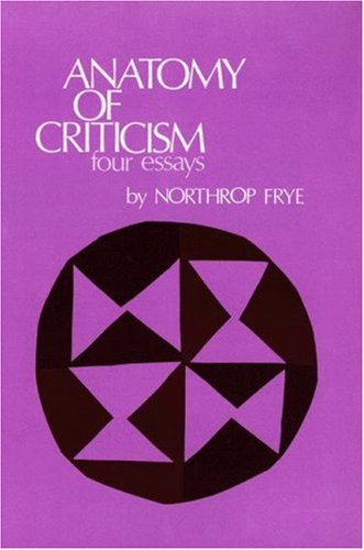 Anatomy of Criticism (Princeton Paperback) - Northrop Frye