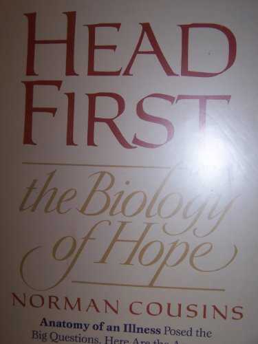 Head First: The Biology of Hope - Norman Cousins