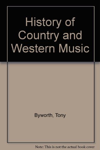History of Country and Western Music - Tony Byworth