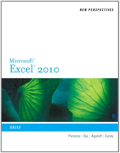 New Perspectives on Microsoft Excel 2010: Brief (Available Titles Skills Assessment Manager (SAM) - Office 2010) - Patrick Carey; June Jamrich Parsons; Dan Oja; Roy Ageloff