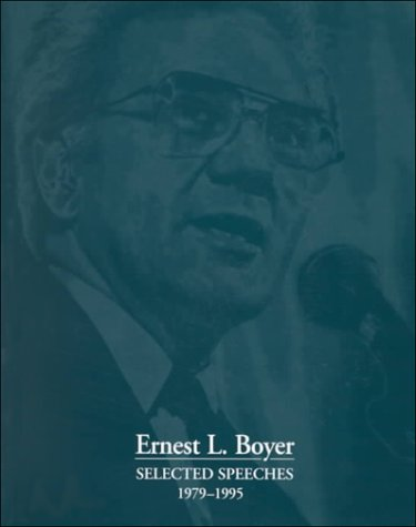 Selected Speeches 1979-1995 - Ernest L. Boyer