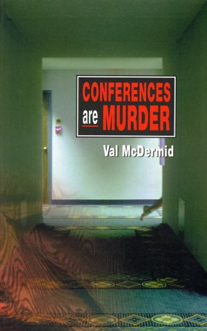 Conferences Are Murder - Val McDermid