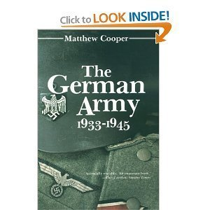 The German Army, 1933-1945: Its Political and Military Failure - Matthew Cooper