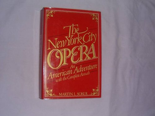 New York City Opera: An American Adventure - Martin L. Sokol