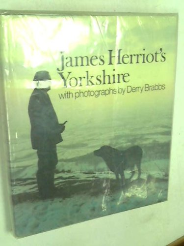 James Herriot's Yorkshire: A Guided Tour with the Beloved Veterinarian - James Herriot