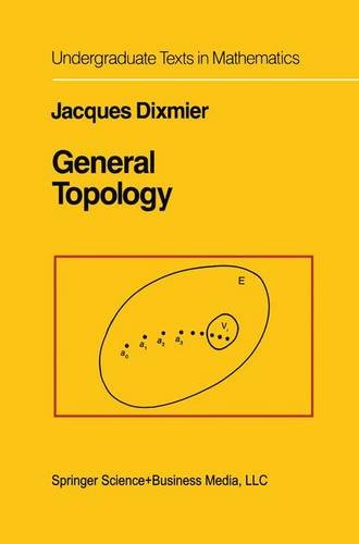 General Topology (Undergraduate Texts in Mathematics) - J. Dixmier