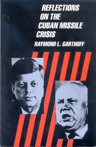 Reflections on the Cuban Missile Crisis - Raymond L. Garthoff