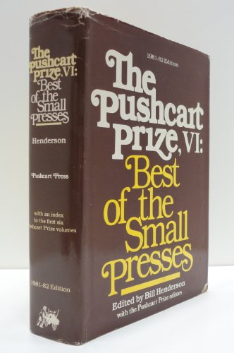 Pushcart Prize: Best of the Small Presses, No 6, 1981/82. Ed by Bill Henderson. an Annual Small Press Reader. Issn 0149-7863 - Bill Henderson