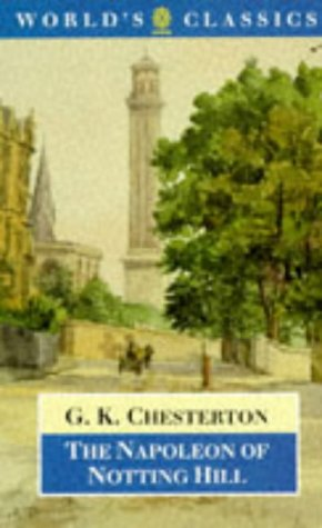 The Napoleon of Notting Hill (The World's Classics) - G. K. Chesterton