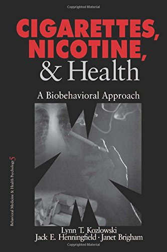 Cigarettes, Nicotine, and Health: A Biobehavioral Approach (Behavioral Medicine and Health Psychology) - Lynn T. Kozlowski; Jack E. Henningfield; Janet Brigham
