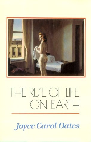 The Rise of Life on Earth - Joyce Carol Oates