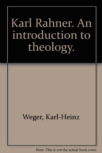 Karl Rahner, an introduction to his theology - Karl-Heinz Weger