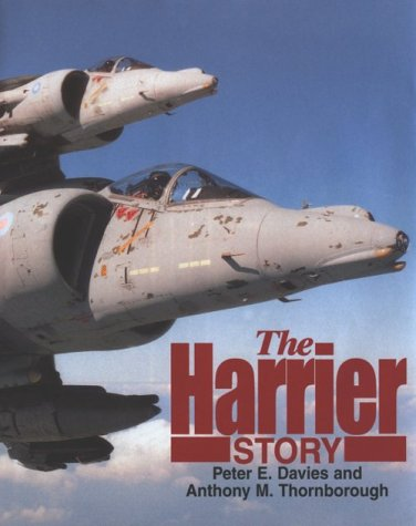 The Harrier Story - Peter E. Davies; Davies; Anthony M. Thornborough