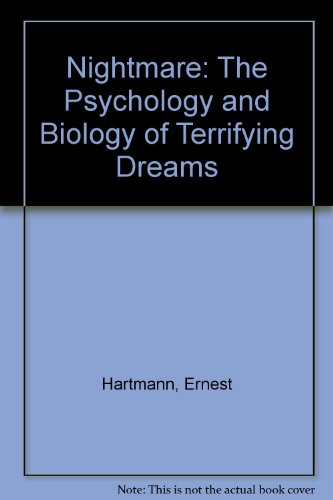 Nightmare: The Psychology and Biology of Terrifying Dreams - Ernest L. Hartmann