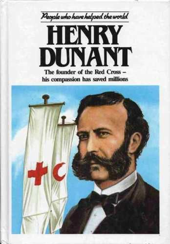 Henry Dunant (People Who Have Helped the World) - Pam Brown