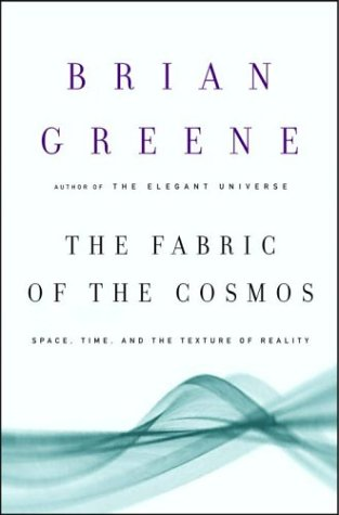 The Fabric of the Cosmos: Space, Time, and the Texture of Reality - Greene, Brian