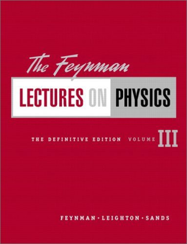 The Feynman Lectures on Physics, The Definitive Edition Volume 3 (2nd Edition) - Richard P. Feynman; Robert B. Leighton; Matthew Sands