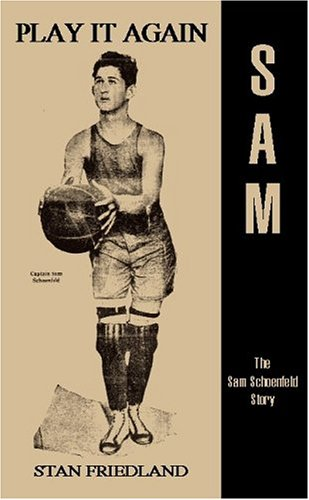 Play It Again Sam: The Sam Schoenfeld Story - Stan Friedland