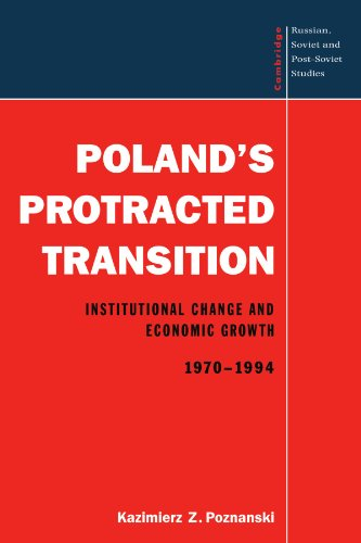 Poland's Protracted Transition: Institutional Change and Economic Growth, 1970-1994 (Cambridge Russian, Soviet and Post-Soviet Studies) - Kazimierz Z. Poznanski