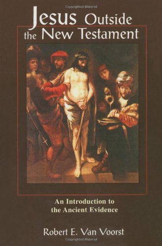 Jesus Outside The New Testament: An Introduction to the Ancient Evidence - Robert E. Van Voorst
