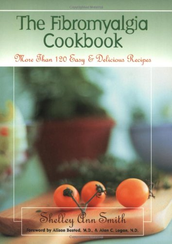 The Fibromyalgia Cookbook: More Than 120 Easy and Delicious Recipes - Shelley Ann Smith