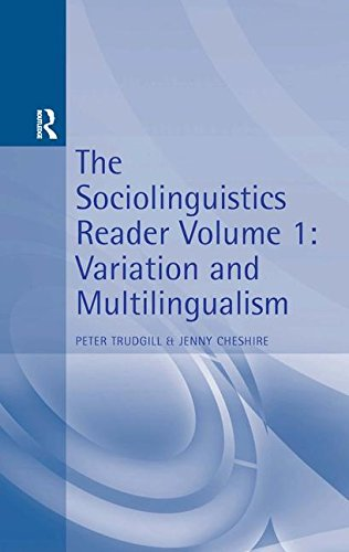 Sociolinguistics Reader Vol 1: Variation  &  Multilingualism (Arnold Linguistics Readers) - Peter Trudgill
