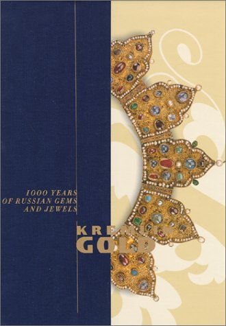 Kremlin Gold: 1000 Years of Russian Gems and Jewels - Joel A. Bartsch