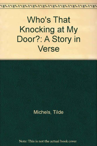 Who's That Knocking at My Door?: A Story in Verse - Tilde Michels