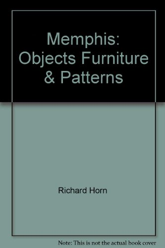 Memphis: Objects, Furniture  &  Patterns - Richard Horn