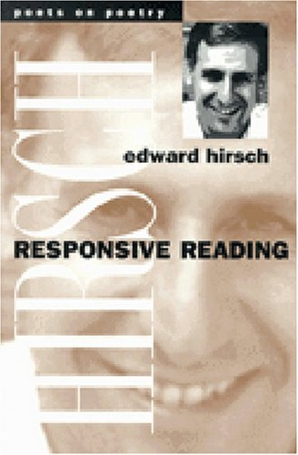 Responsive Reading (Poets on Poetry) - Edward Mark Hirsch