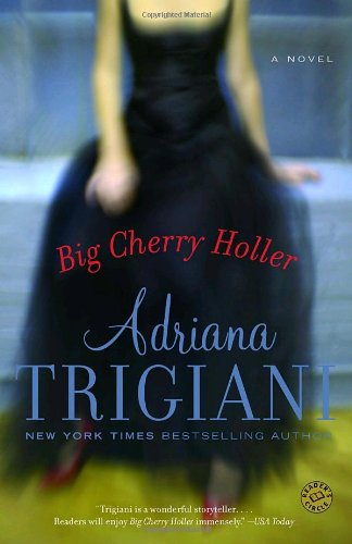 Big Cherry Holler: A Novel (Ballantine Reader's Circle) - Adriana Trigiani