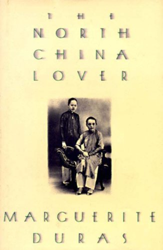 The North China Lover - Marguerite Duras