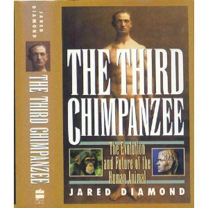 The Third Chimpanzee: The Evolution and Future of the Human Animal - Jared Diamond