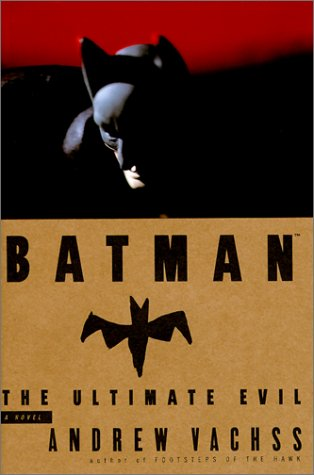 Batman: The Ultimate Evil - Andrew H. Vachss