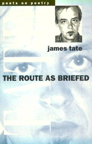 The Route as Briefed (Poets on Poetry) - James Vincent Tate