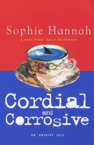 Cordial and Corrosive - Sophie Hannah