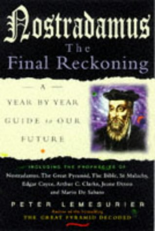 Nostradamus: The Final Reckoning - A Year by Year Guide to Our Future - Peter Lemesurier