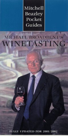 Michael Broadbent's Wine Tasting - Pocket Guide: How to Approach and Appreciate Wine (Mitchell Beazley Pocket Guides) - Michael Broadbent