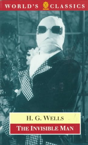 The Invisible Man (The World's Classics) - H. G. Wells