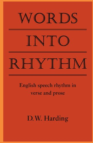Words into Rhythm: English Speech Rhythm in Verse and Prose (Clark Lectures) - D. W. Harding