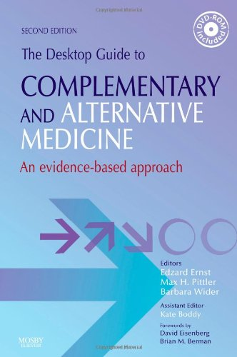 The Desktop Guide to Complementary and Alternative Medicine: An Evidence-Based Approach, 2e - Edzard Ernst MD PhD FRCP FRCPED; Max H. Pittler MD PHD; Barbara Wider MA