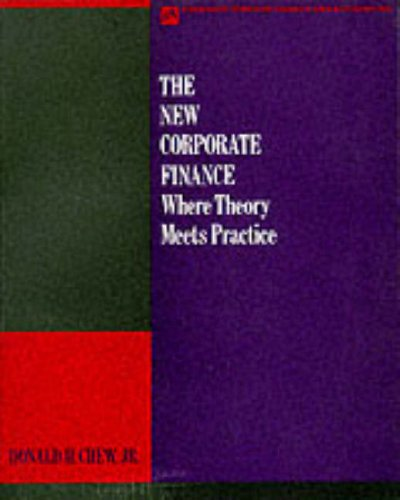 The New Corporate Finance: Where Theory Meets Practice (Mcgraw-Hill Series in Advanced Topics in Finance and Accounting) - Jr. Donald H. Chew