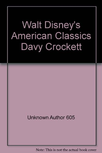 Walt Disney's American Classics Davy Crockett - Unknown Author 605